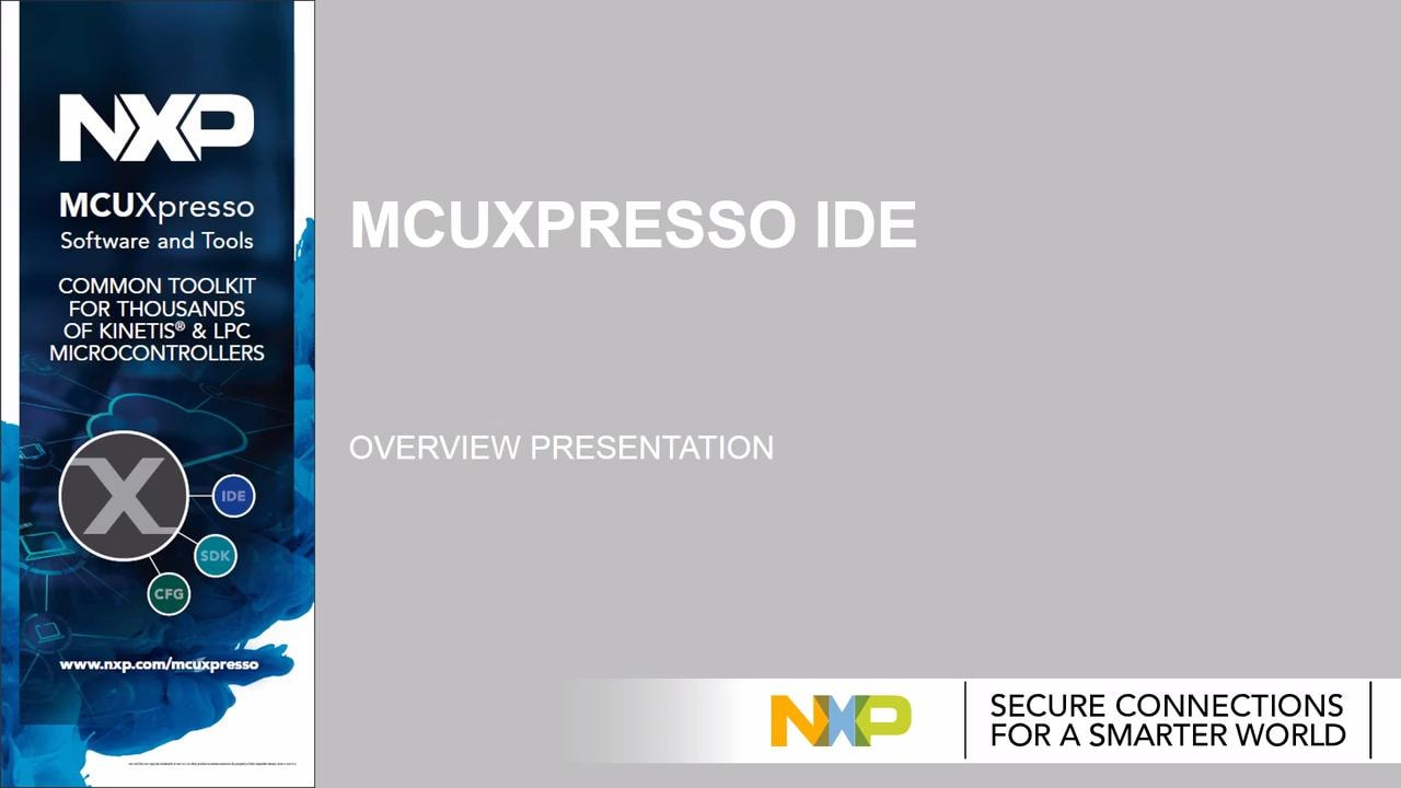 MCUXpresso IDE overview presentation.