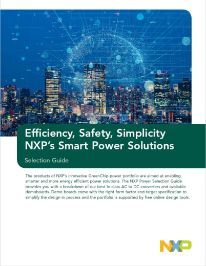 Efficiency, Safety, Simplicity                 NXP's Smart Power Solutions