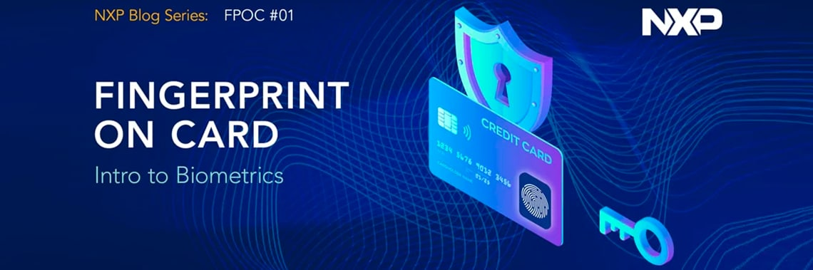 Fingerprint on Card Technology: Will it transform your next payment card?