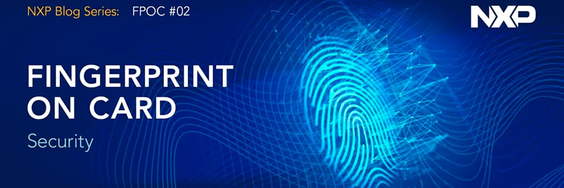 Fingerprint on Card Technology: Why is Fingerprint Matching in the Secure Element the Most Secure Implementation?