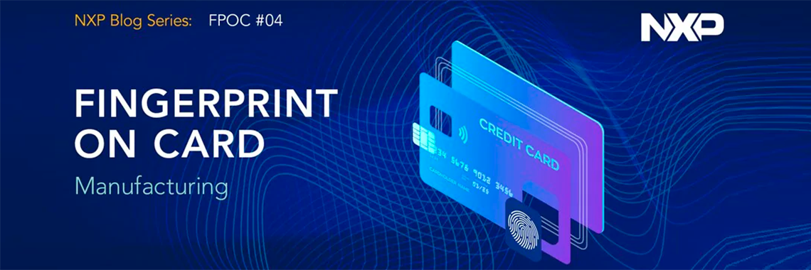 Fingerprint on Card Technology: How to manufacture a stable product while containing costs