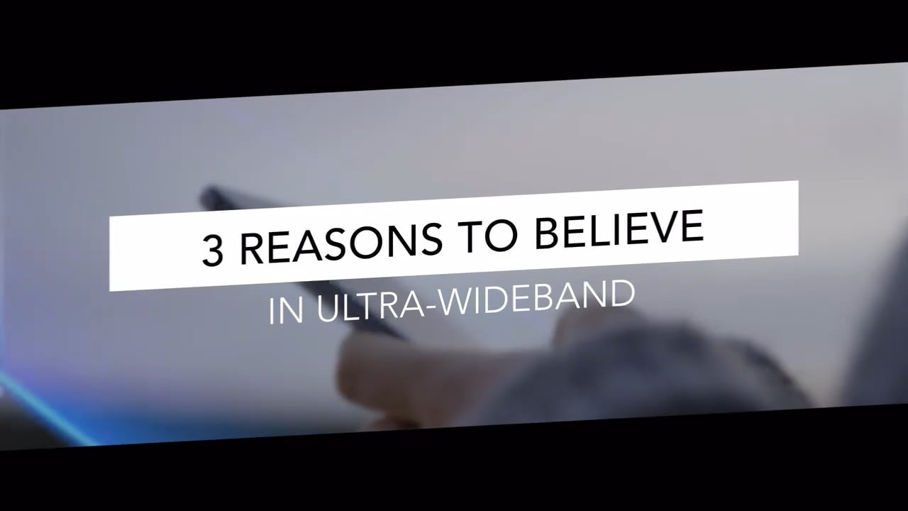 3 Reasons to Believe in the Future of Ultra-Wideband (UWB)